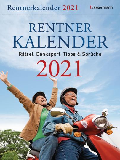 Rentnerkalender 2021. Rätsel, Denksport, Tipps und Sprüche.