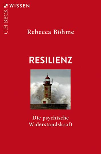 Resilienz. Die psychische Widerstandskraft.