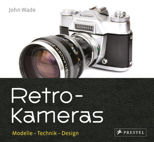 Retro-Kameras. Modelle, Technik, Design.