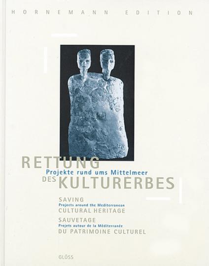 Rettung des Kulturerbes. Projekte rund ums Mittelmeer.