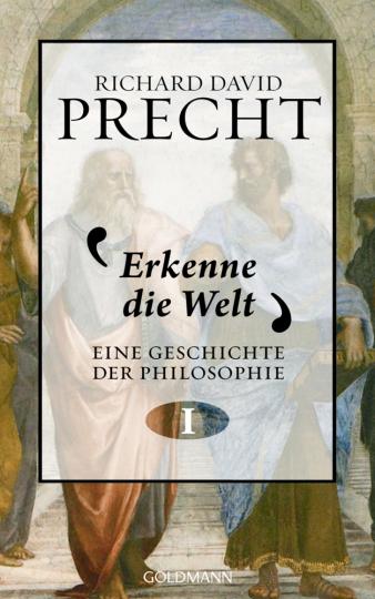 Richard David Precht. Erkenne die Welt. Geschichte der Philosophie I.