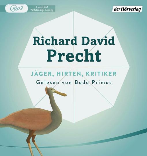 Richard David Precht. Jäger, Hirten, Kritiker. Eine Utopie für die digitale Gesellschaft. 1 mp3-CD.