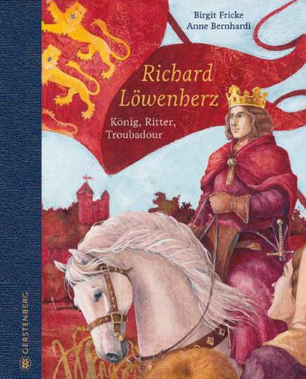 Richard Löwenherz. König, Ritter, Troubadour.