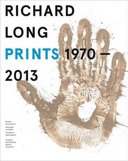 Richard Long. Prints 1970-2013. Catalogue Raisonné.