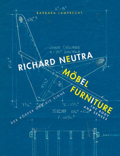 Richard Neutra. Möbel. Der Körper und die Sinne.