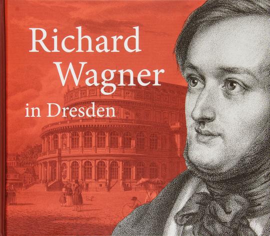Richard Wagner in Dresden.