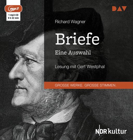 Richard Wagner. Briefe. Eine Auswahl. Lesung. 1 mp3-CD.