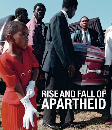 Rise and Fall of Apartheid. Photography and the Bureaucracy of Everyday Life.