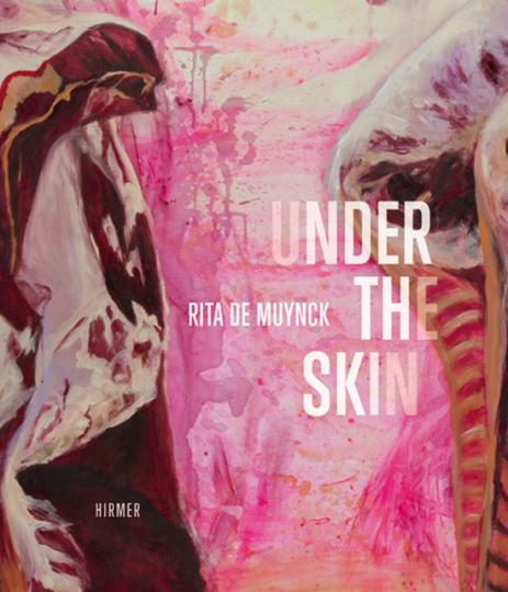 Rita de Muynck. Under the Skin.