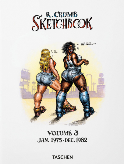 Robert Crumb. Sketchbook, Vol. 3: 1975-1982.