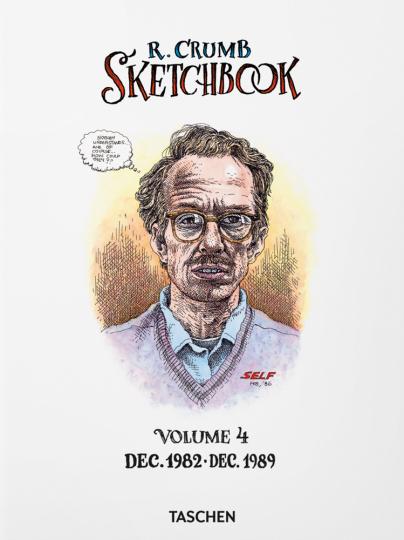 Robert Crumb. Sketchbook, Vol. 4: 1982-1989.