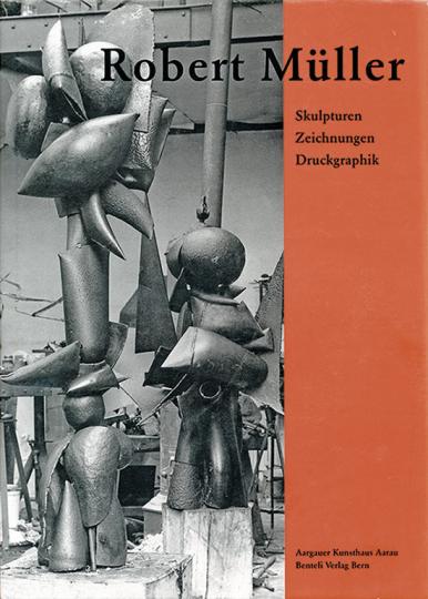 Robert Müller. Skulpturen, Zeichnungen und Druckgrafik