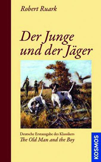 Robert Ruark. Der Junge und der Jäger. Roman.