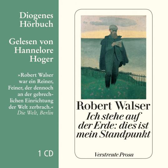 Robert Walser. Ich stehe auf der Erde: dies ist mein Standpunkt. Verstreute Prosa. 1 CD.
