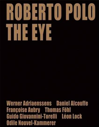 Roberto Polo. The Eye. Meisterwerke aus Sammlungen, die Polo prägte.