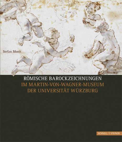 Römische Barockzeichnungen im Martin-von-Wagner-Museum der Universität Würzburg.