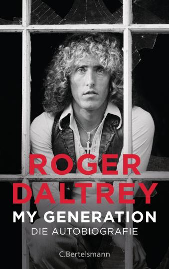 Roger Daltrey. My Generation. Die Autobiografie.