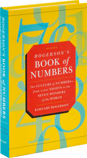 Rogerson's Book of Numbers. Die Kultur der Zahlen. Von 1001 Nacht bis zu den 7 Weltwundern.