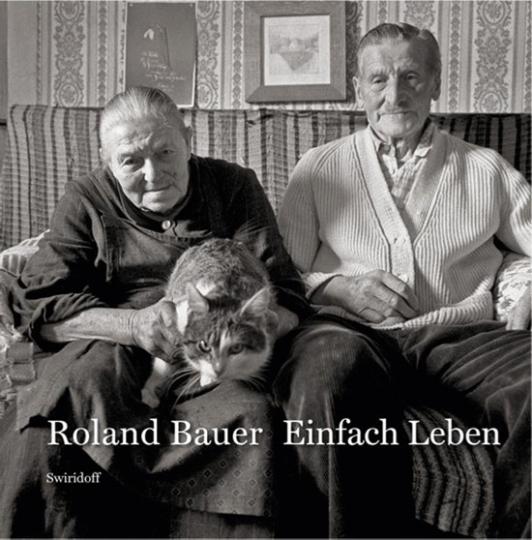 Roland Bauer. Einfach leben.