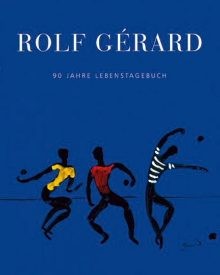 Rolf Gérard. 90 Jahre Lebenstagebuch.