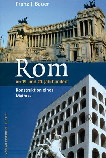 Rom im 19. und 20. Jahrhundert.