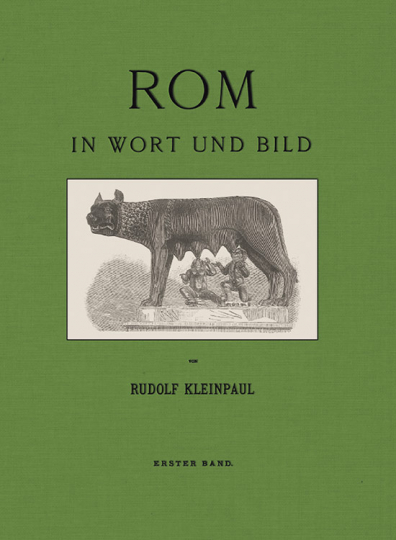 Rom in Wort und Bild. Eine Schilderung der ewigen Stadt und der Campagna.