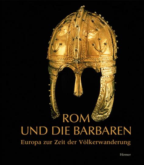 Rom und die Barbaren. Europa zur Zeit der Völkerwanderung