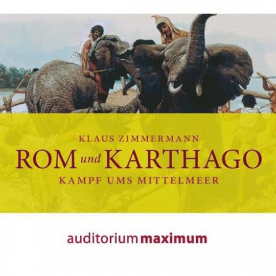 Rom und Karthago. Kampf ums Mittelmeer. CD.