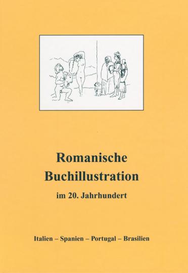 Romanische Buchillustration im 20. Jahrhundert. Italien - Spanien - Portugal - Brasilien.