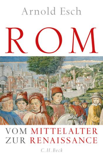 Rom. Vom Mittelalter zur Renaissance.