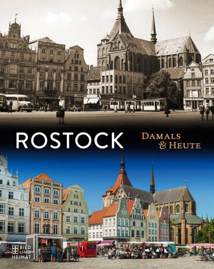 Rostock. Damals und heute.