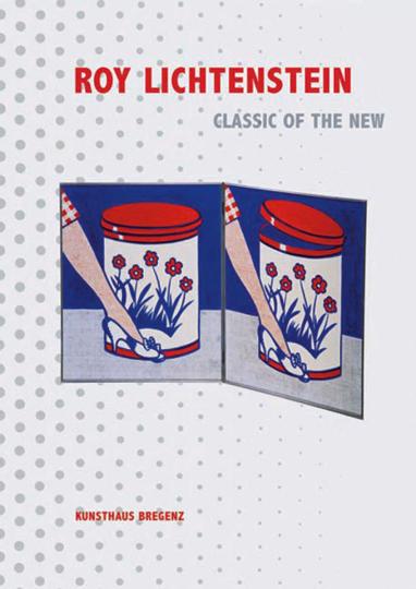 Roy Lichtenstein. Klassik des Neuen.