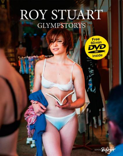 Roy Stuart. Glympstorys. Fotografien. Mit DVD.