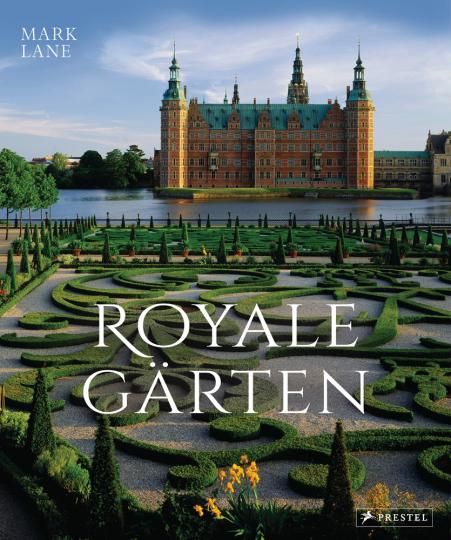 Royale Gärten. Von Highgrove bis Herrenhausen.