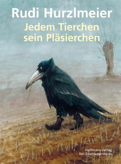 Rudi Hurzlmeier. Jedem Tierchen sein Pläsierchen.