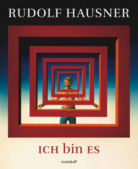 Rudolf Hausner. ICH bin ES. Sammlung Würth und Leihgaben.