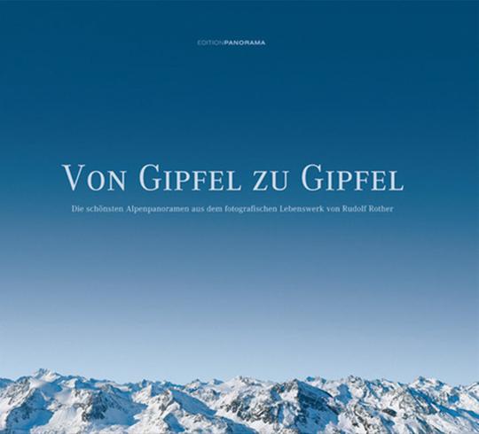Rudolf Rother. Von Gipfel zu Gipfel.
