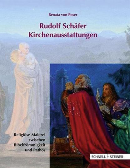 Rudolf Schäfer. Kirchenausstattungen. Religiöse Malerei zwischen Bibelfrömmigkeit und Pathos.