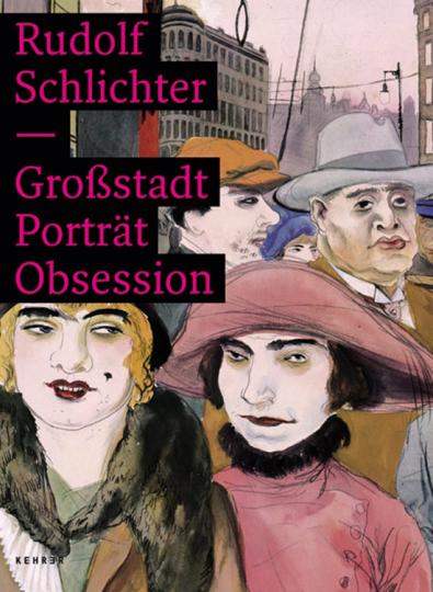 Rudolf Schlichter. Großstadt Porträt Obsession.