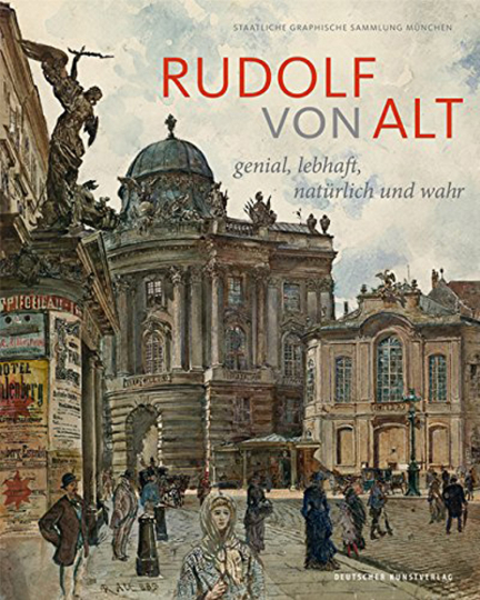 Rudolf von Alt. Genial, lebhaft, natürlich und wahr.