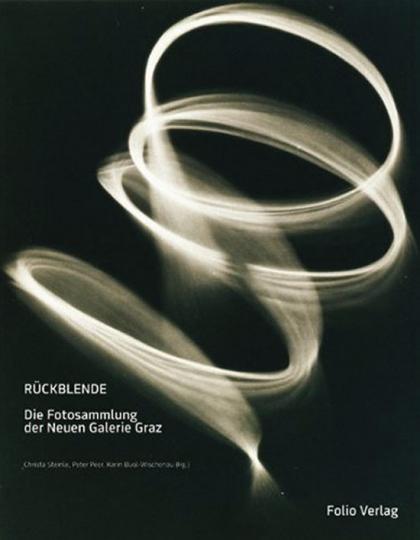 Rückblende. Die Fotosammlung der Neuen Galerie Graz.