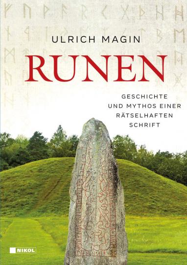 Runen. Geschichte und Mythos einer rätselhaften Schrift.