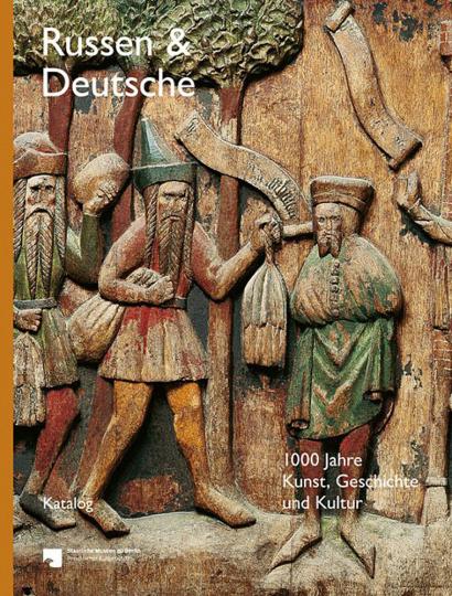 Russen und Deutsche. 1000 Jahre Wissenschaft, Kunst und Kultur. Katalog-Band.