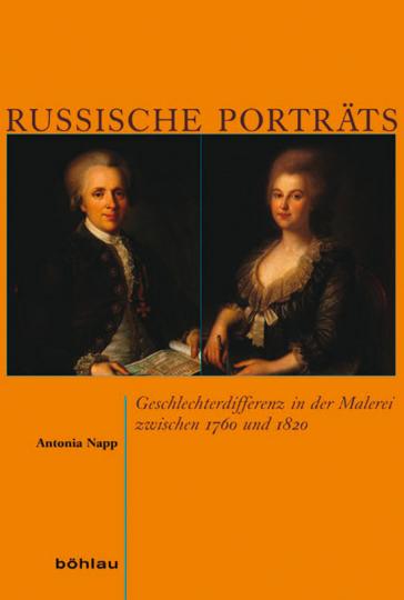 Russische Porträts. Geschlechterdifferenz in der Malerei zwischen 1760 und 1820.