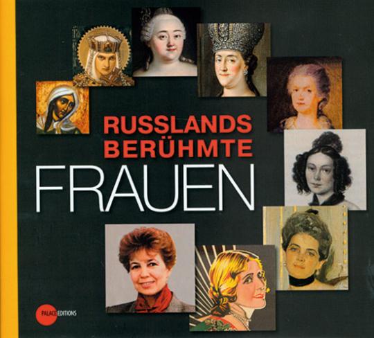 Russlands berühmte Frauen.