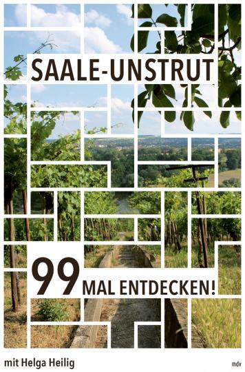 Saale-Unstrut. 99 mal entdecken.