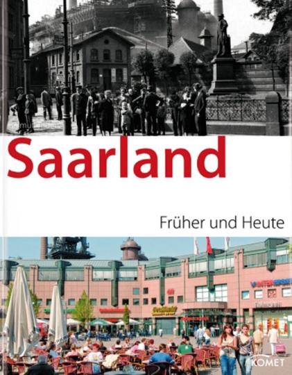 Saarland. Früher und Heute.