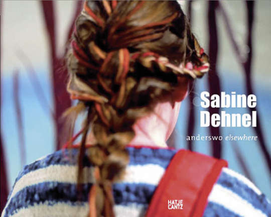 Sabine Dehnel. Anderswo. Malerei und Fotografie 2002-2006.