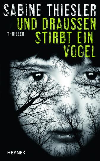 Sabine Thiesler. Und draußen stirbt ein Vogel. Thriller.