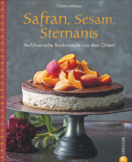 Safran, Sesam, Sternanis. Verführerische Backrezepte aus dem Orient.